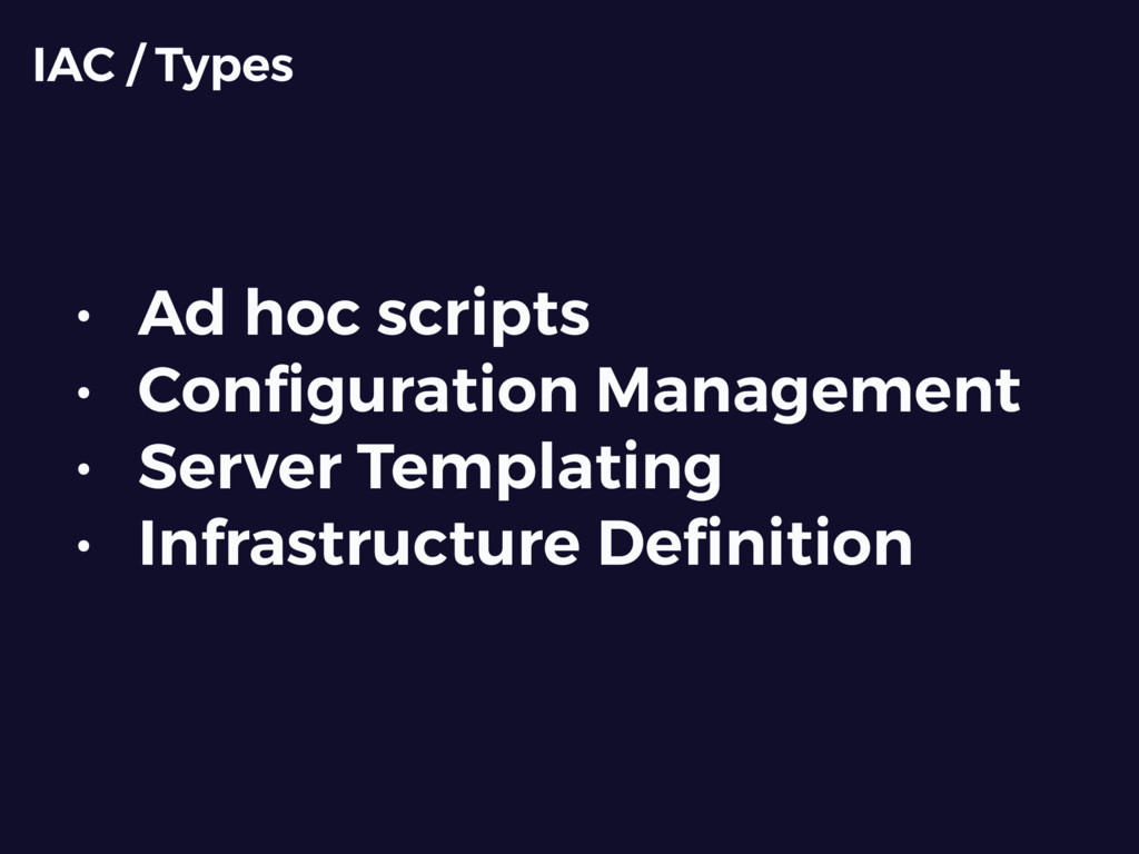 • Ad hoc scripts • Configuration Management • Se...