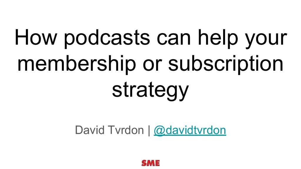 How podcasts can help your membership or subscr...