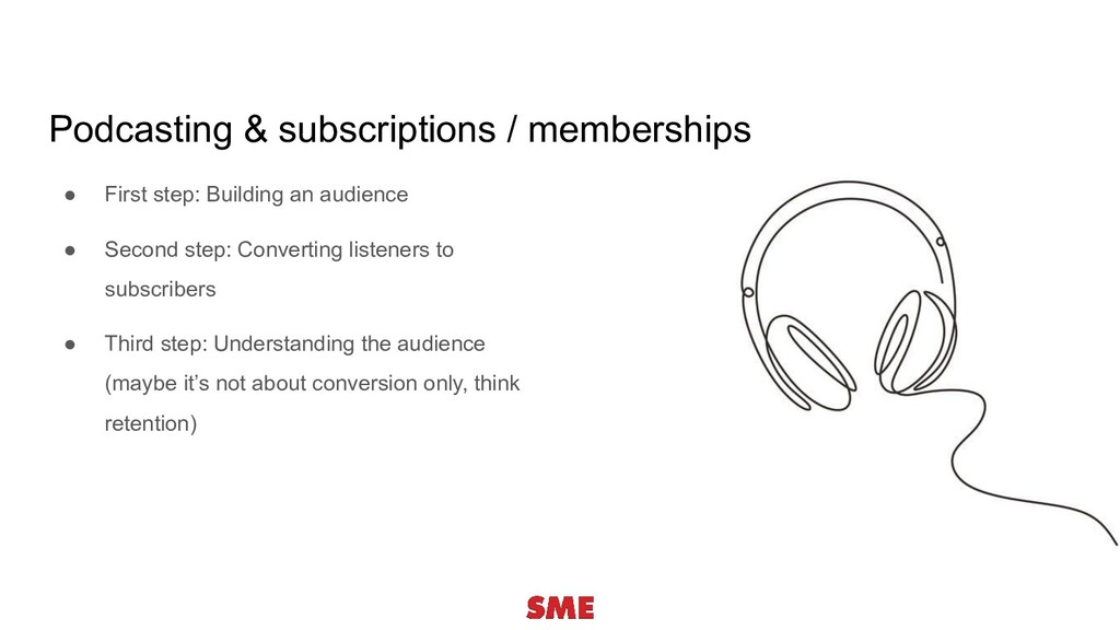Podcasting & subscriptions / memberships ● Firs...