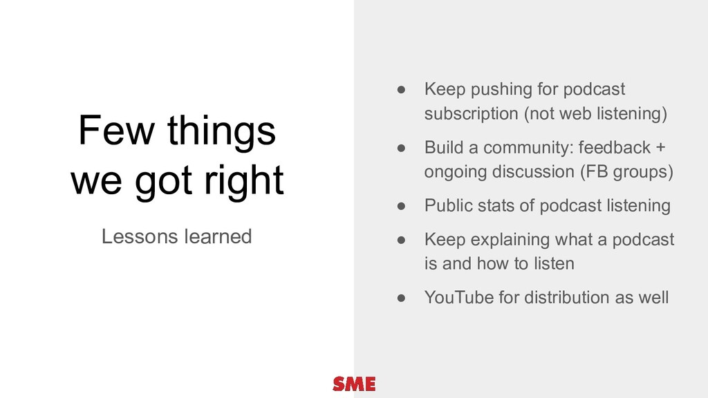 Few things we got right Lessons learned ● Keep ...