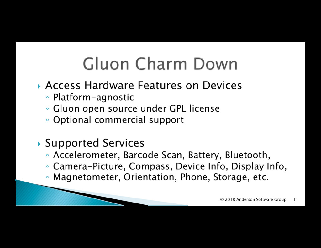 !  Access Hardware Features on Devices ◦  Platf...