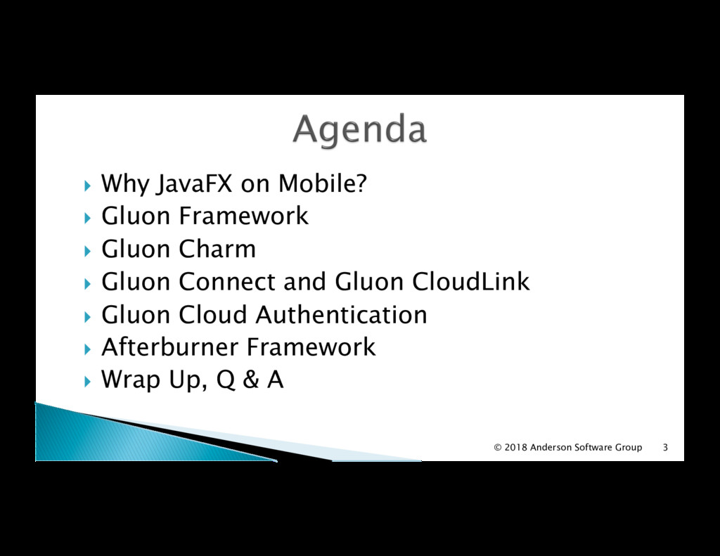 !  Why JavaFX on Mobile? !  Gluon Framework !  ...