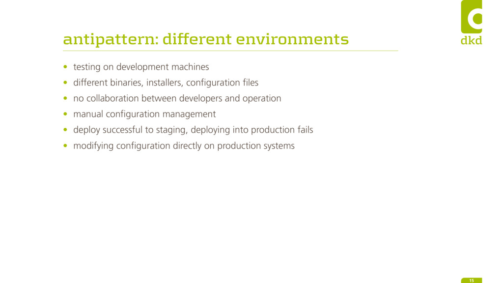 antipattern: different environments • testing o...