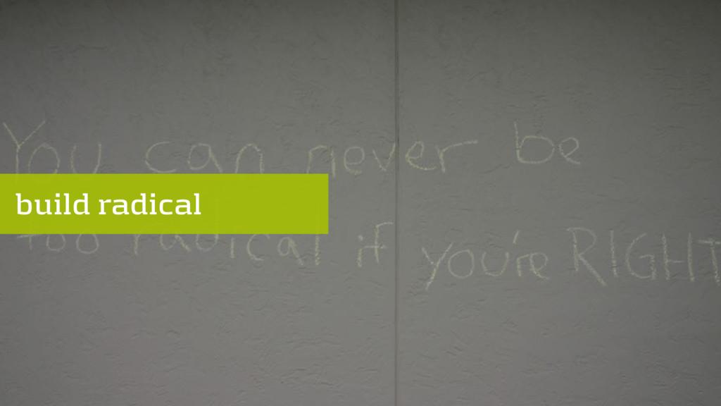 build radical