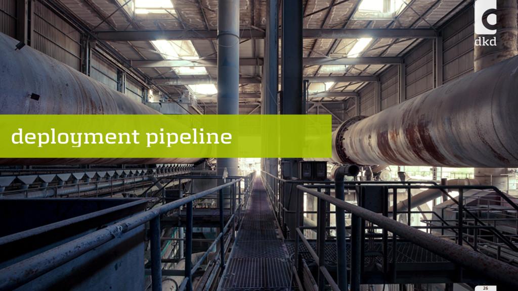 26 deployment pipeline