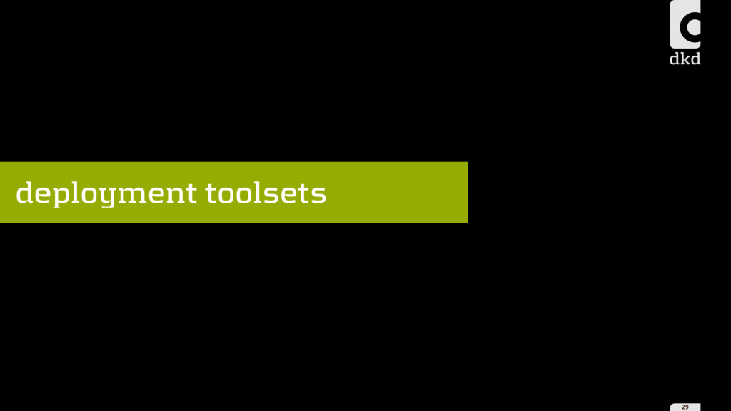 29 deployment toolsets