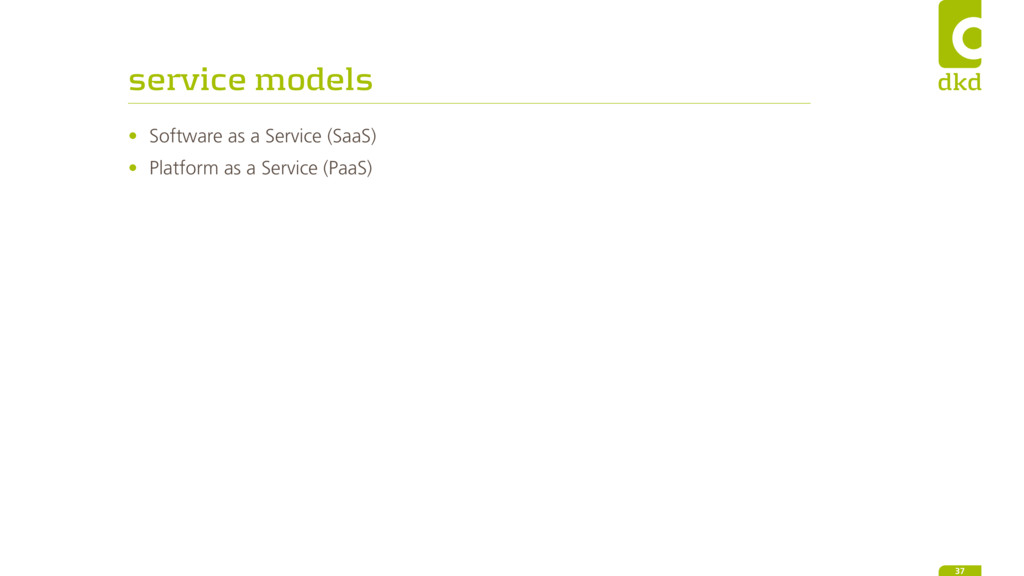service models • Software as a Service (SaaS) •...