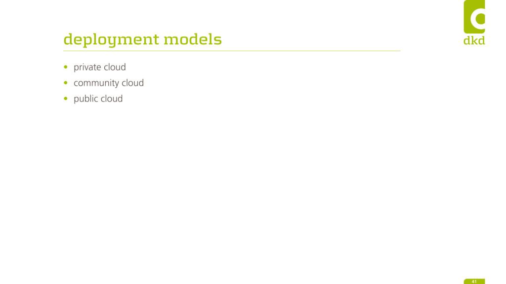 deployment models • private cloud • community c...