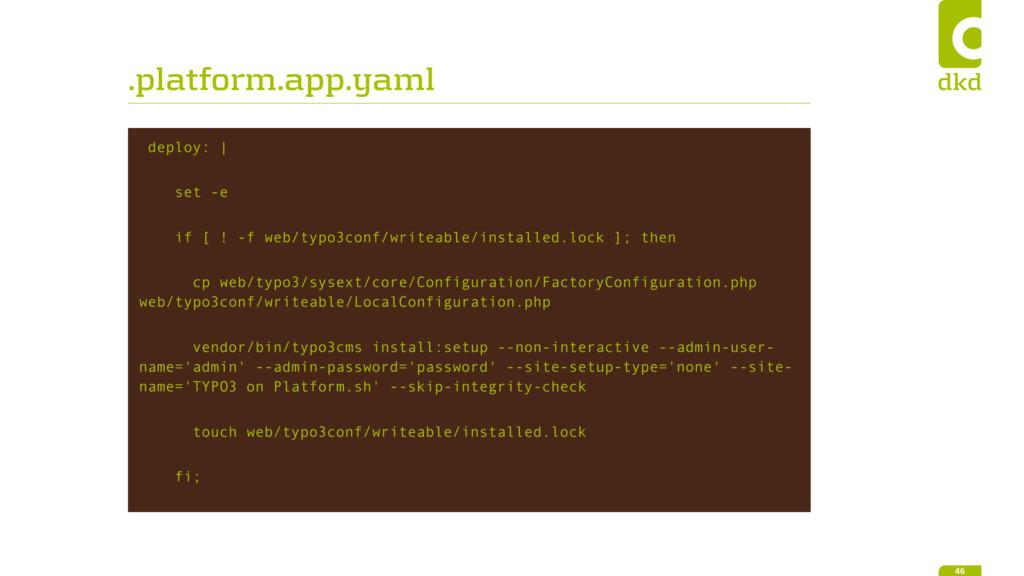 .platform.app.yaml deploy: | set -e if [ ! -f w...