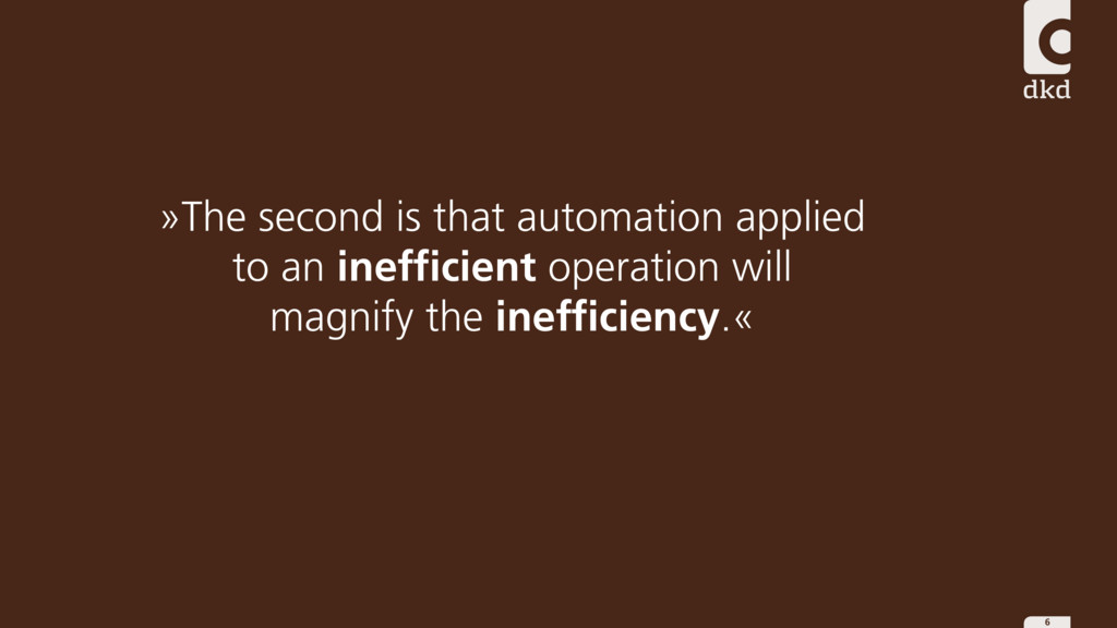 6 »The second is that automation applied to an ...