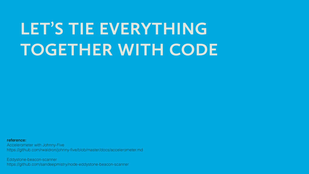 LET'S TIE EVERYTHING TOGETHER WITH CODE referen...