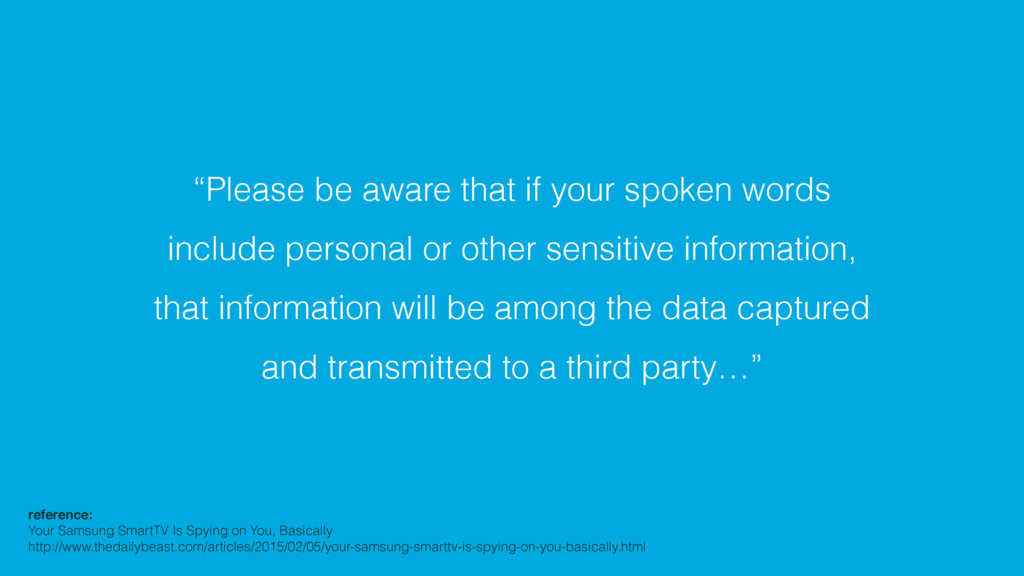 """""""Please be aware that if your spoken words incl..."""