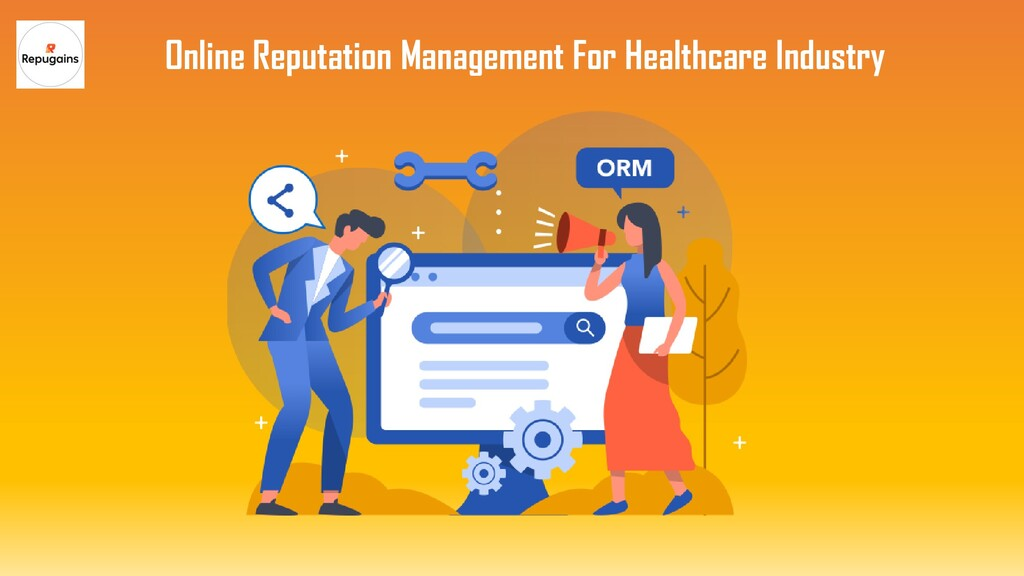 Online Reputation Management For Healthcare Ind...