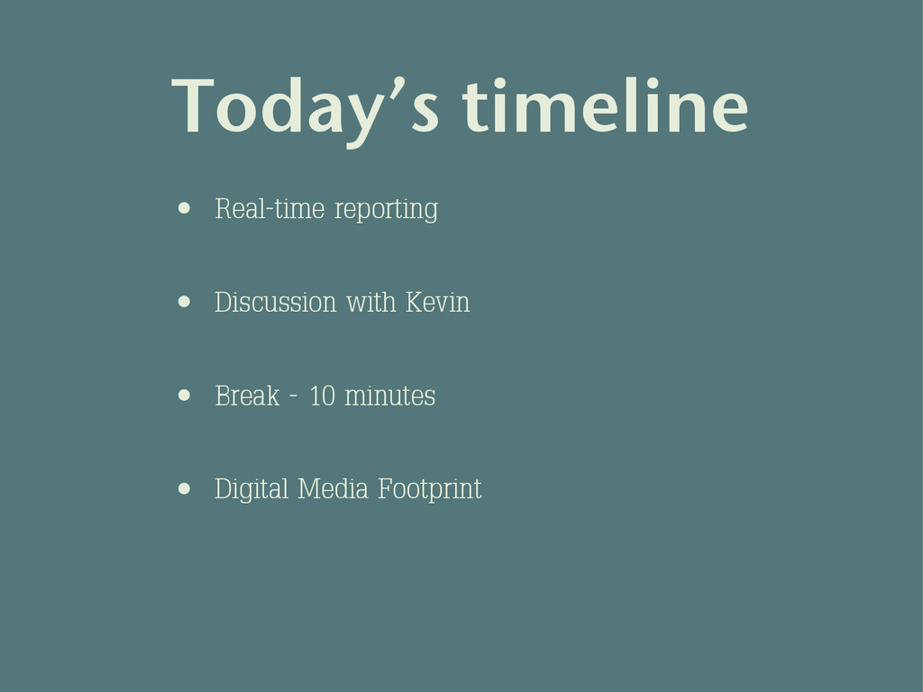 Today's timeline • Discussion with Kevin • Brea...