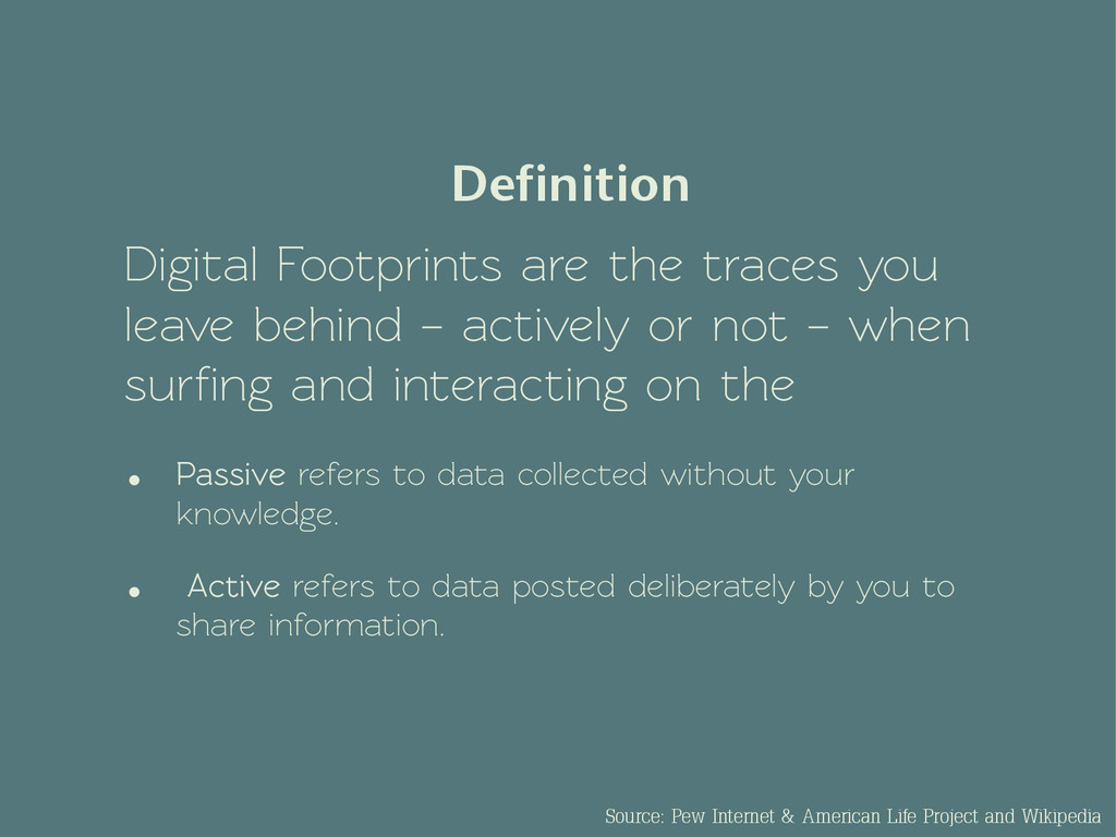 Digital Footprints are the traces you leave beh...