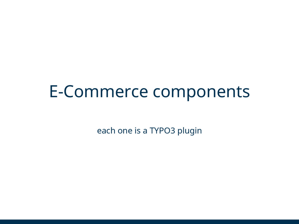 E-Commerce components each one is a TYPO3 plugin