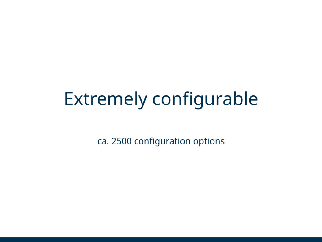Extremely configurable ca. 2500 configuration o...