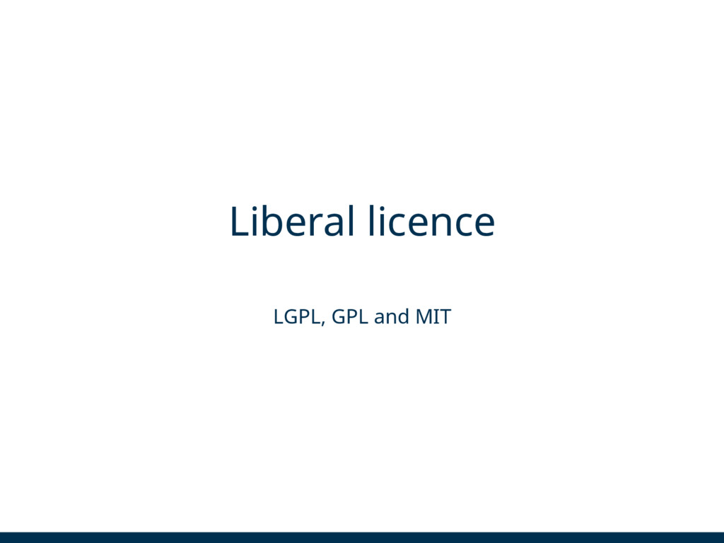 Liberal licence LGPL, GPL and MIT
