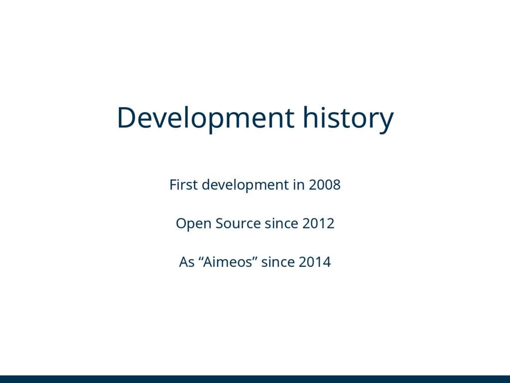 Development history First development in 2008 O...