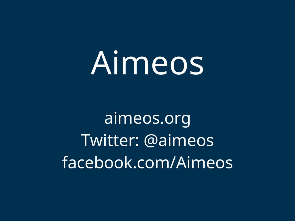 Aimeos aimeos.org Twitter: @aimeos facebook.com...