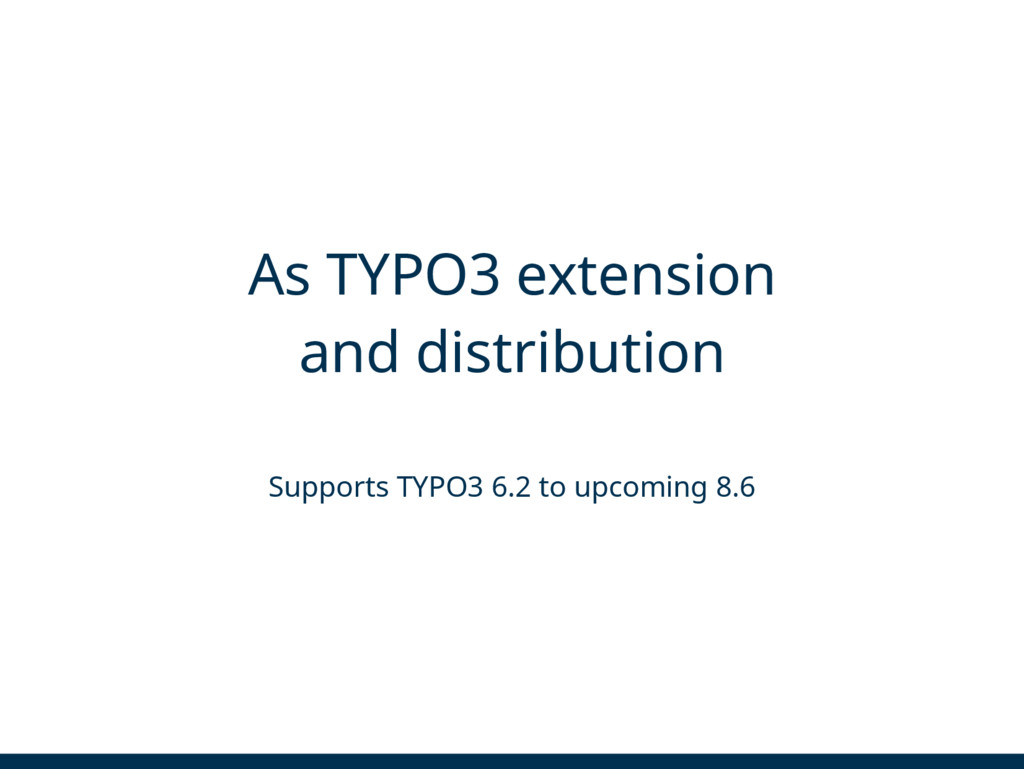 As TYPO3 extension and distribution Supports TY...