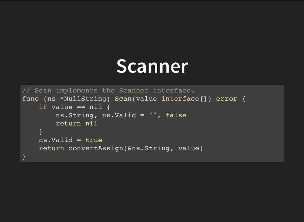 Scanner Scanner // Scan implements the Scanner ...