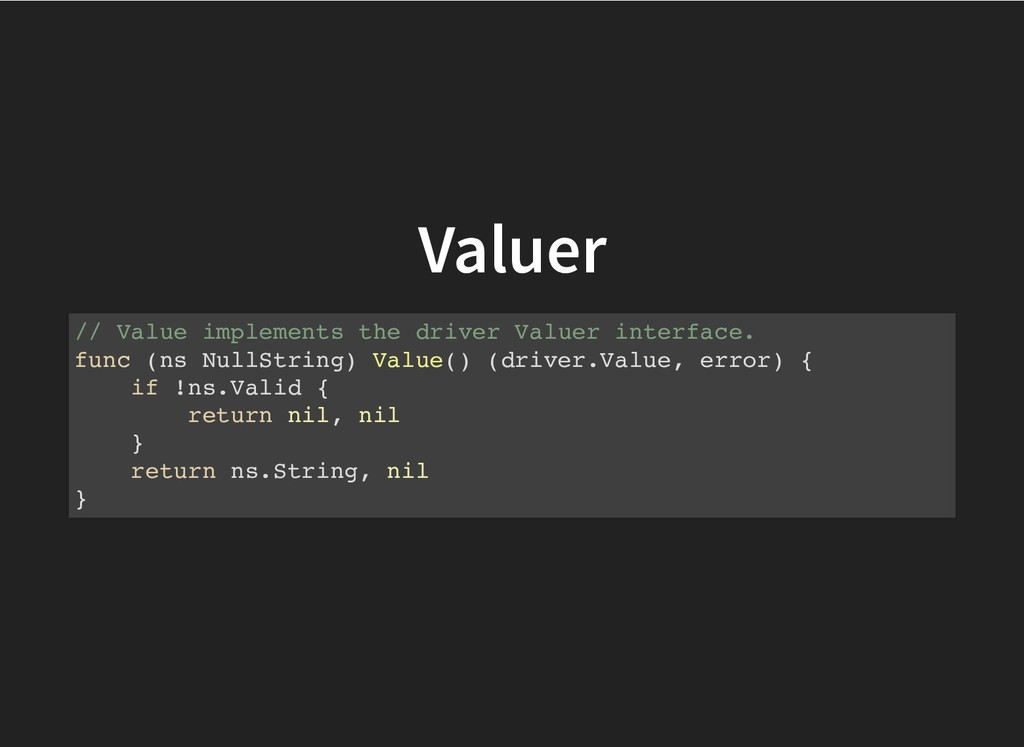 Valuer Valuer // Value implements the driver Va...