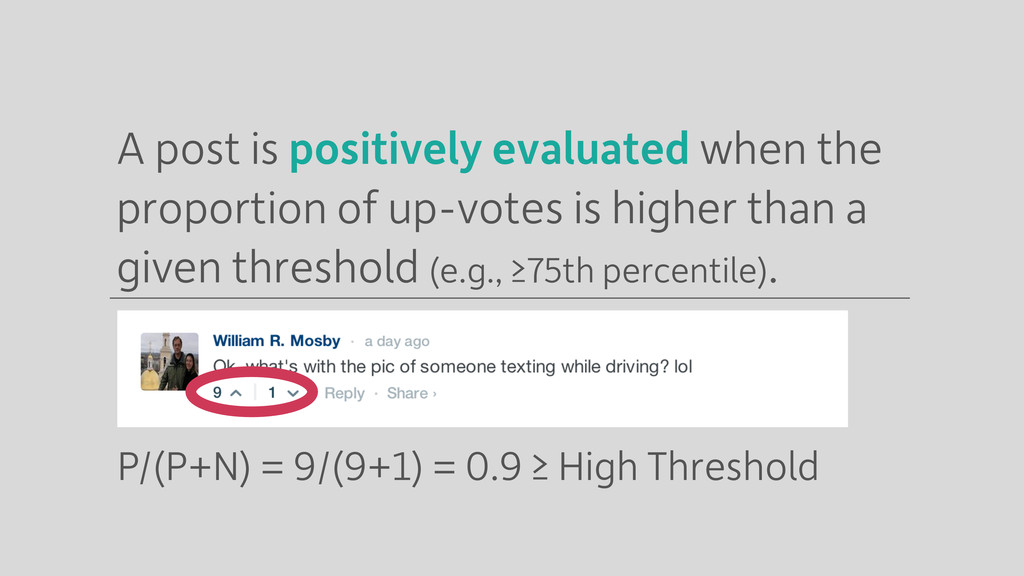 A post is positively evaluated when the proport...