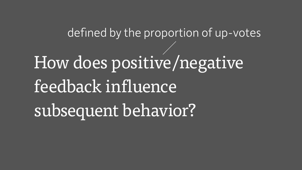 How does positive/negative feedback influence s...