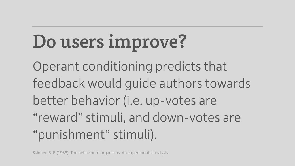 Do users improve? Operant conditioning predicts...