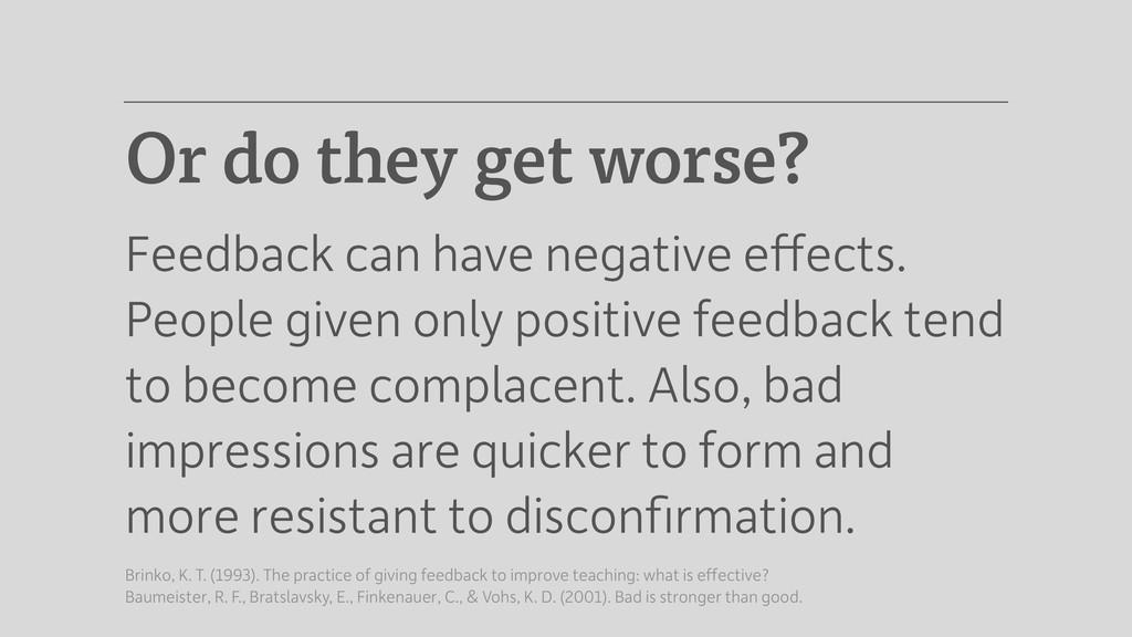 Or do they get worse? Feedback can have negativ...