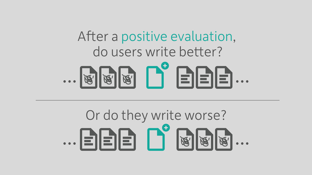 … … After a positive evaluation, Or do they wri...