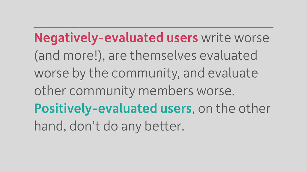 Negatively-evaluated users write worse (and mor...