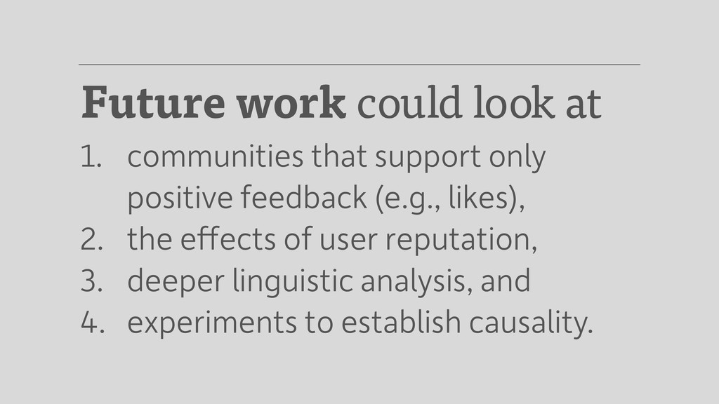 Future work could look at 1. communities that s...