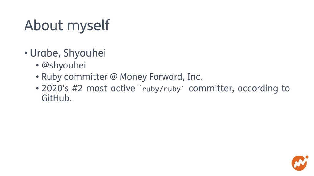 About myself • Urabe, Shyouhei • @shyouhei • Ru...