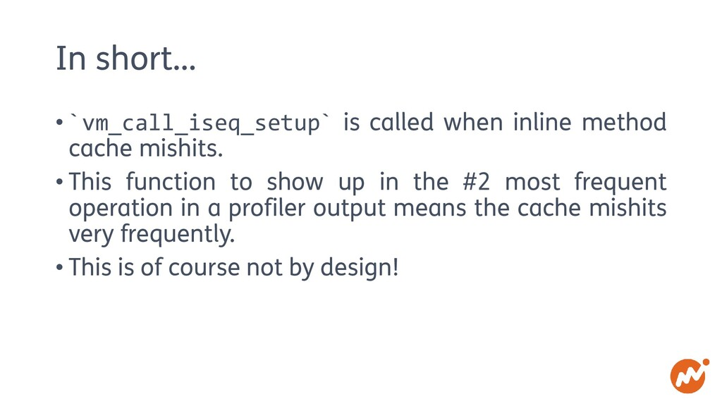 In short… • `vm_call_iseq_setup` is called when...
