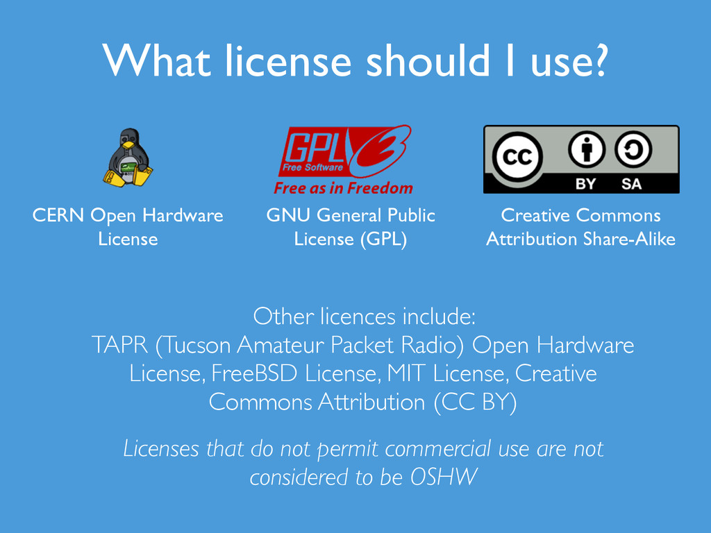 Other licences include:  TAPR (Tucson Amateur ...