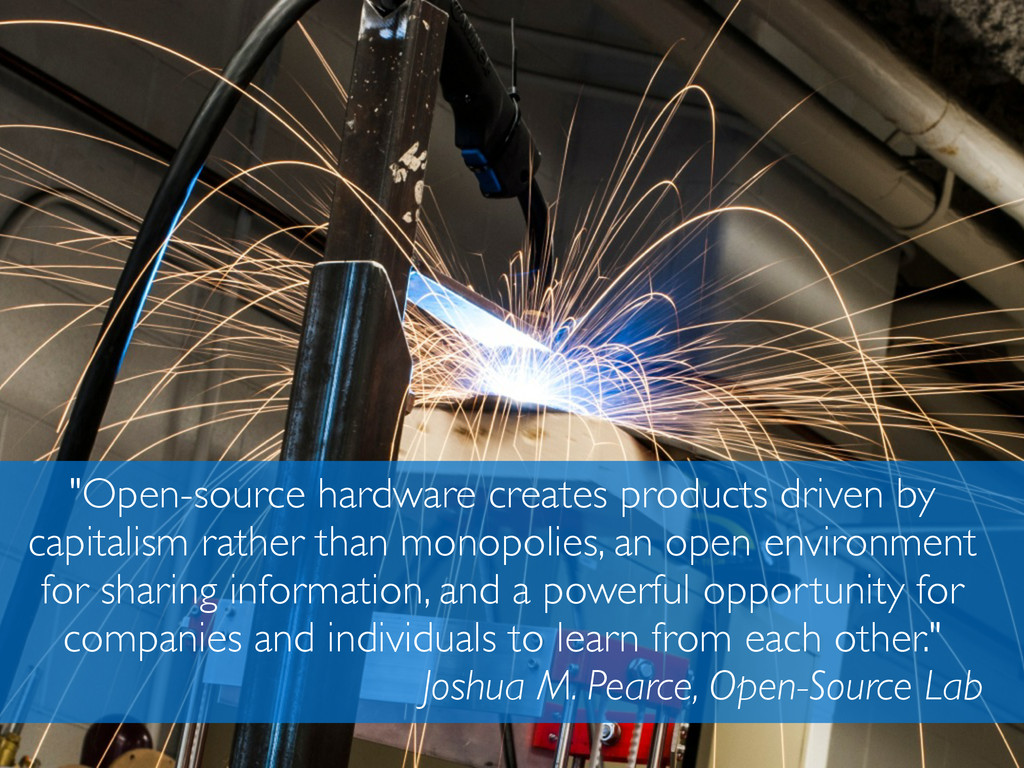 """""""Open-source hardware creates products driven b..."""