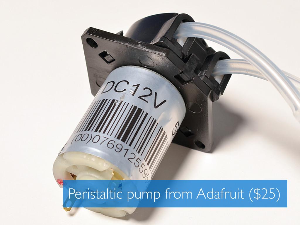 Peristaltic pump from Adafruit ($25)