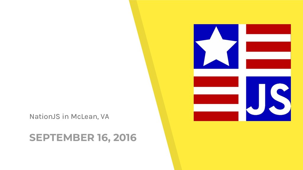 SEPTEMBER 16, 2016 NationJS in McLean, VA