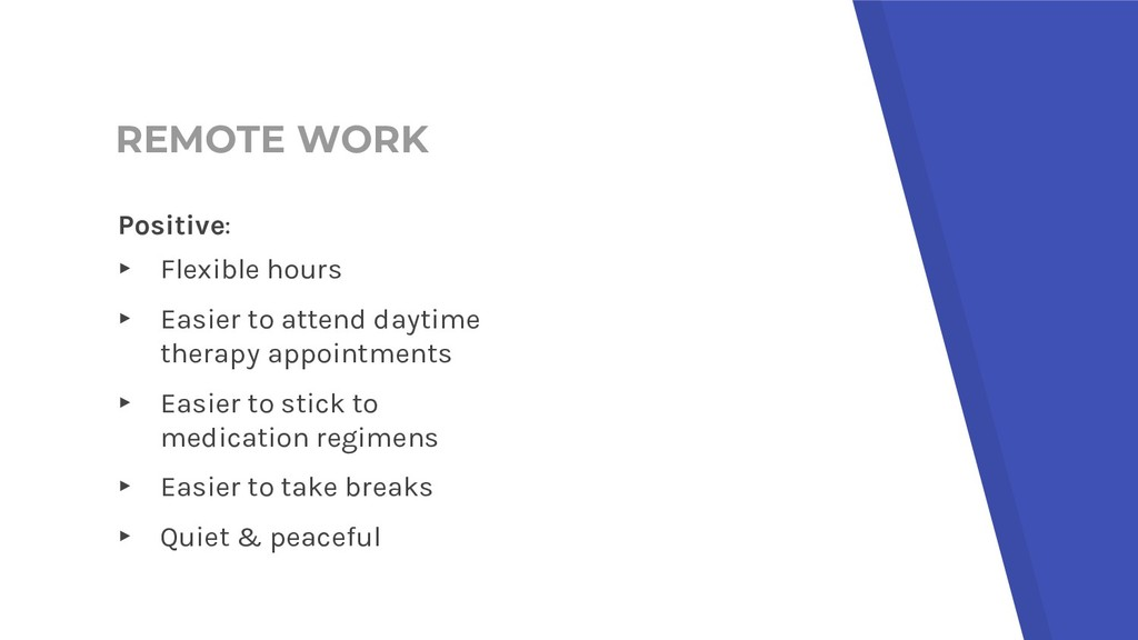REMOTE WORK Positive: ▸ Flexible hours ▸ Easier...