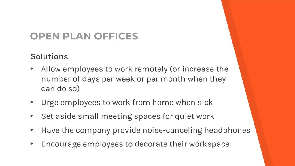 OPEN PLAN OFFICES Solutions: ▸ Allow employees ...