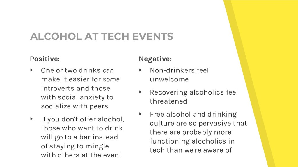 ALCOHOL AT TECH EVENTS Negative: ▸ Non-drinkers...