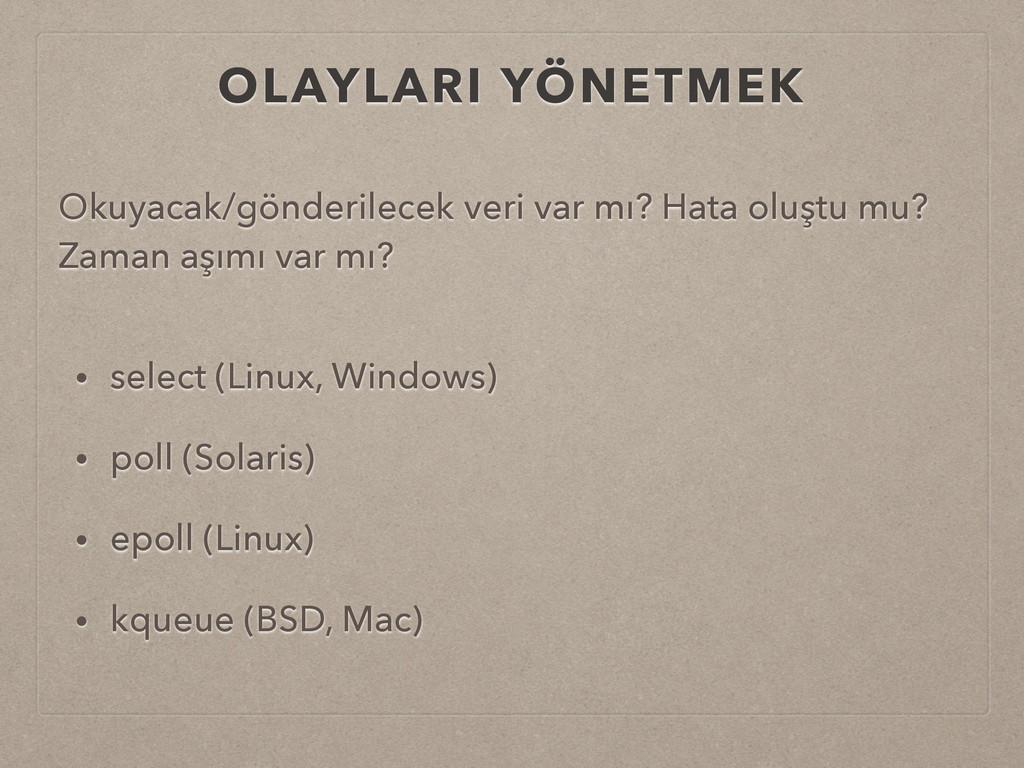 OLAYLARI YÖNETMEK • select (Linux, Windows) • p...