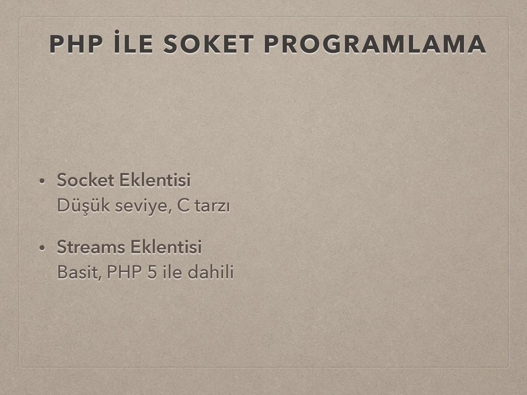 PHP İLE SOKET PROGRAMLAMA • Socket Eklentisi D...