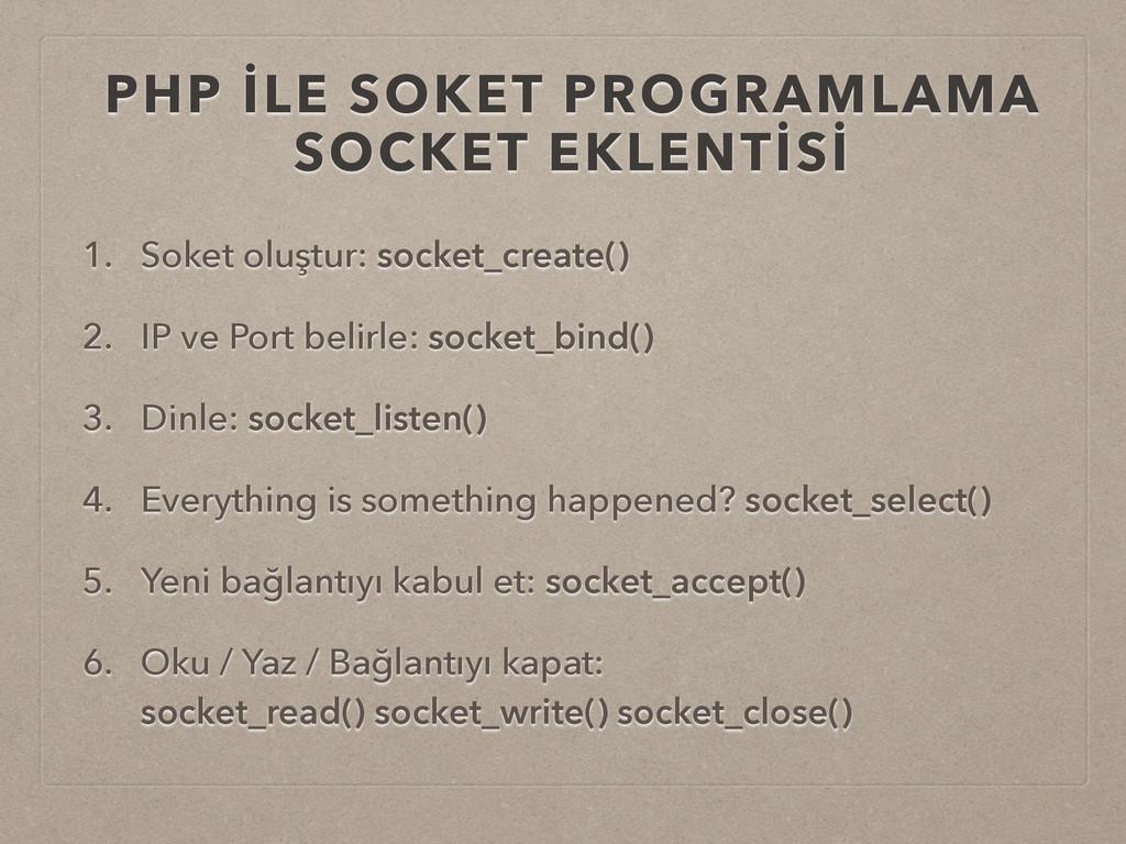 PHP İLE SOKET PROGRAMLAMA SOCKET EKLENTİSİ 1. S...