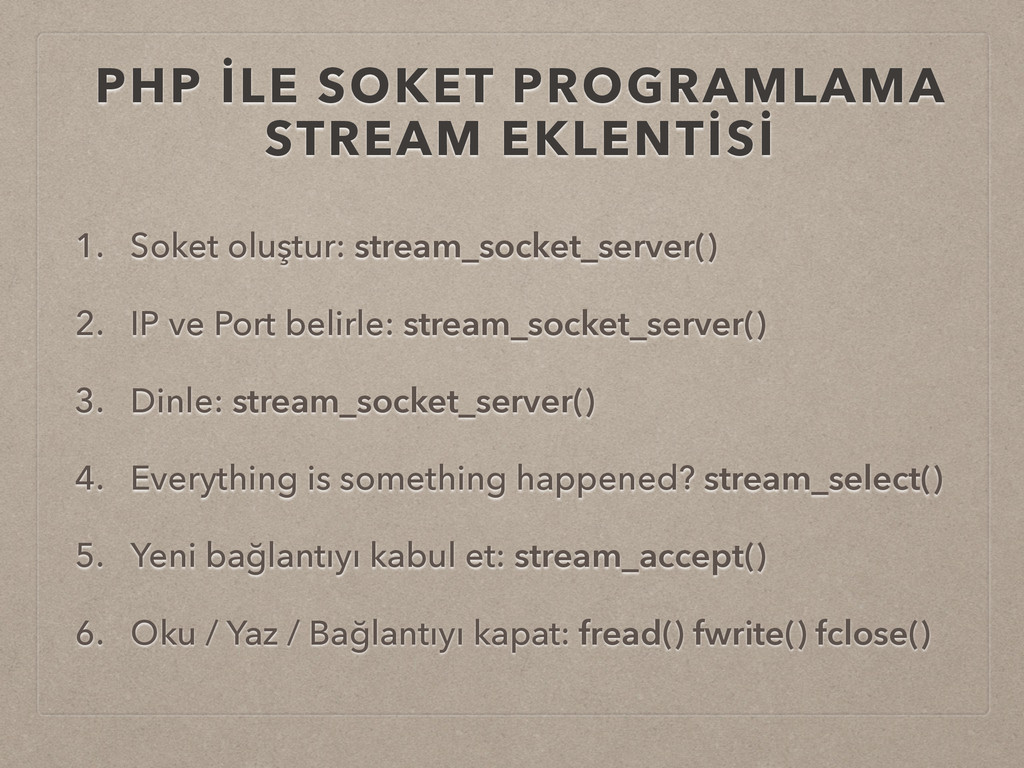 PHP İLE SOKET PROGRAMLAMA STREAM EKLENTİSİ 1. S...