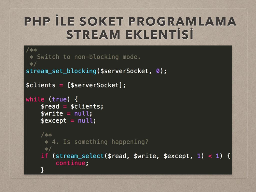 PHP İLE SOKET PROGRAMLAMA STREAM EKLENTİSİ