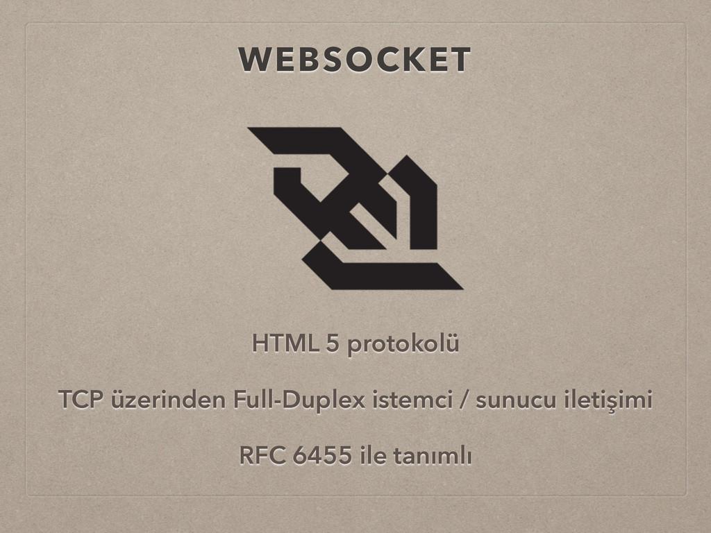 WEBSOCKET HTML 5 protokolü TCP üzerinden Full-D...