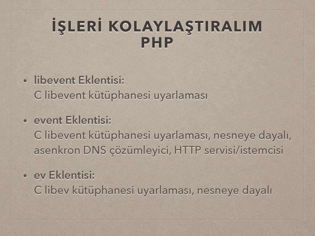 İŞLERİ KOLAYLAŞTIRALIM PHP • libevent Eklentisi...